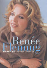 Renee Fleming: The Inner Voice, Notes from a Life Onstage by Fleming, Renee