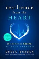 Resilience from the Heart : The Power to Thrive in Life's Extremes, Paperback...
