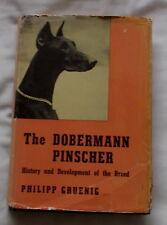 THE DOBERMANN PINSCHER HISTORY & DEVELOPMENT OF THE BREED BY GRUENIG 1947 ED.