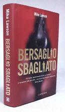 BERSAGLIO SBAGLIATO Mike Lawson LONGANESI 2007 - PRIMA EDIZIONE