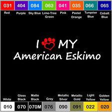 I Love My American Eskimo Vinyl Decal Sticker Laptop Pet Paw Dog