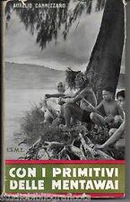 Cannizzaro A.; CON I PRIMITIVI DELLE MENTAWAI ; I.S.M.E. 1962