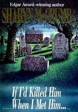 If I'd Killed Him When I Met Him by Sharyn McCrumb Hardcover w/ Dust Jacket