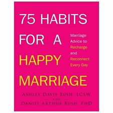 75 Habits for a Happy Marriage: Marriage Advice to Recharge and Reconnect Every