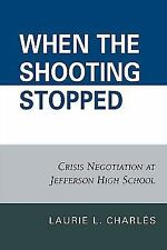 When the Shooting Stopped: Crisis Negotiation at Jefferson High School-ExLibrary