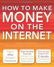 How to Make Money on the Internet Made Easy: Apple, eBay, Amazon, Facebook -T,
