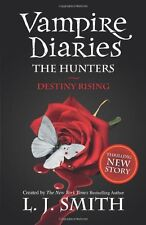 The Vampire Diaries: The Hunters: Destiny Rising: Book 10,L J Smith