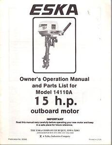 ESKA OUTBOARD MOTOR MODEL 14110A 15 HP OWNERS & PARTS MANUAL P/N 95996 NICE (322