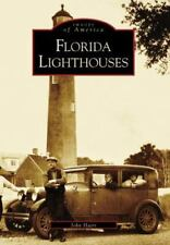Images of America: Florida Lighthouses by John Hairr (1999, Paperback, Reprint)