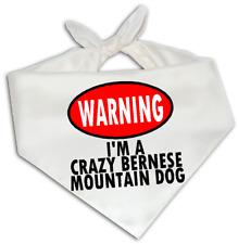 Warning Crazy Bernese Mountain Dog - Dog Bandana One Size Fits Most - Breed Pet