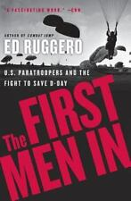 The First Men In: US Paratroopers and the Fight to Save D-Day