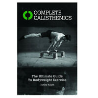 Complete Calisthenics By Ashley Kalym  New 9781905367542  Paperback