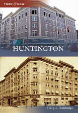 Huntington [Then and Now] [WV] [Arcadia Publishing]