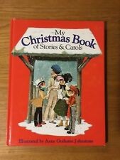My Christmas Book of Stories & Carols Illustrated by Anne Grahame Johnstone 1990