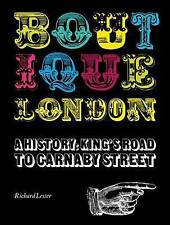 Boutique London: A History: King's Road to Carnaby Street, Richard Lester, Very