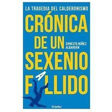 Cronica de un sexenio fallido: La tragedia del calderonismo (Spanish-ExLibrary