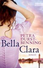 Bella Clara / Jahrhundertwind-Trilogie Bd. 3 von Petra Durst Benning (2015, Gebu