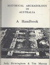 HISTORICAL ARCHAEOLOGY IN AUSTRALIA by JUDY BIRMINGHAM & TIM MURRAY 1987