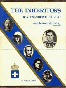 INHERITORS OF ALEXANDER THE GREAT GREEK ILLUS. HISTORY KING GEORGE QUEEN OLGA ++