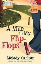 Mile in My Flip-Flops Paperback Melody Carlson