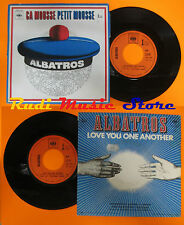 LP 45 7'' ALBATROS Ca mousse petit Love you one another france CBS cd mc dvd