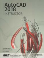 Autocad 2018 Instructor : A Student Guide for In-depth Coverage of Autocad's ...