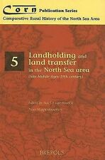 Landholding and Land Transfer in the North Sea Area (Late Middle Ages - 19th Ce