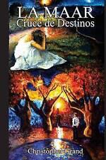 La Maar: Cruce de Destinos (Volume 1) (Spanish Edition) by CG Christopher Grand