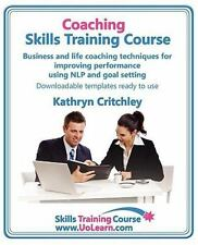Coaching Skills Training Course. Business and Life Coaching Techniques for Impro
