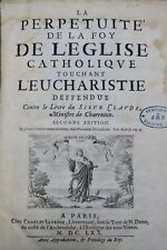 La perpetuité de la Foy de l'Eglise catholique touchant l'Eucharistie 1670