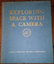 NASA Exploring Space With a Camera 1968 . Historic Photos and Text HC 18