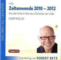 2 CDs Zeitenwende 2010 - 2012 - Live-Vortrag, Robert T. Betz