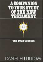 A Companion to Your Study of the New Testament: Th