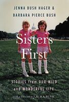 Sisters First: Stories from Our Wild and Wonderful