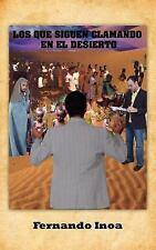 Los Que Siguen Clamando en el Desierto by Fernando Inoa (2006, Paperback)