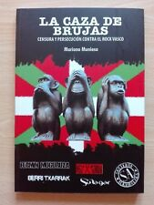 LA CAZA DE BRUJAS – ''CENSURA Y PERSECUCIÓN CONTRA EL ROCK VASCO''- BOOK BY M.M.