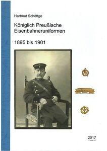 Königlich Preußische Eisenbahneruniformen 1895 bis 1901