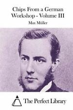 Chips from a German Workshop - Volume III by Muller, Max -Paperback
