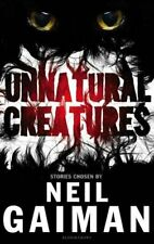 Unnatural Creatures by Gaiman, Neil Book The Cheap Fast Free Post
