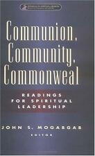 Communion, Community, Commonweal: Readings for Spiritual Leadership-ExLibrary