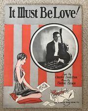 Antique Vtg 1928~It Must Be Love~Sheet Music~Nick Lucas~Charles Derickson
