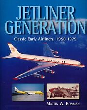 Jetliner Generation - Classic Early Airliners 1958-1979 (Airlife) - New Copy