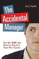 The Accidental Manager: Get the Skills You Need to Excel in Your New C-ExLibrary
