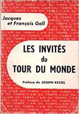 Les invités du tour du monde. Préface de Joseph Kessel. 1958. Broché. 290