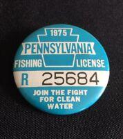 Vintage 1975 PENNSYLVANIA FISHING LICENSE Pin Back Button R 25684