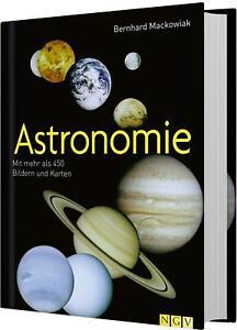 Astronomie Mit mehr als 450 Bildern und Karten Bernhard Mackowiak Buch Deutsch