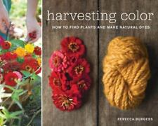Harvesting Color: How to Find Plants and Make Natural Dyes (Paperback or Softbac