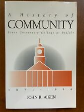 A HISTORY OF COMMUNITY: STATE UNIVERSITY COLLEGE AT BUFFALO, 1871-1996 Aiken VG+