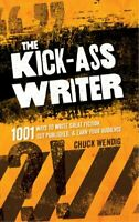 The Kick-Ass Writer 1001 Ways To Write Great Fiction, Get Published, And Earn Y