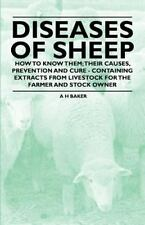 Diseases of Sheep - How to Know Them; Their Causes, Prevention and Cure -...